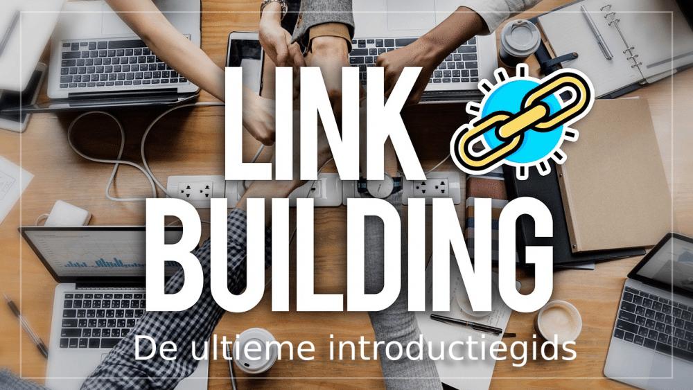 Linkbuilding De ultieme introductiegids